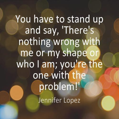 Jennifer Lopez self-esteem body quotes