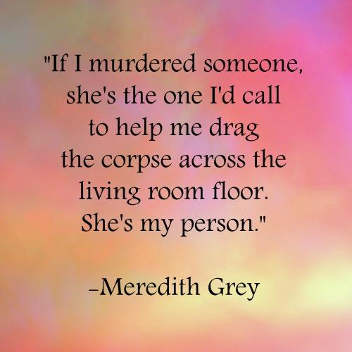 Meredith Grey friendship quotes