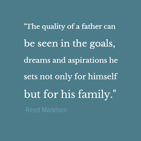 Reed Markham Inspirational Father's Day Dad Quotes