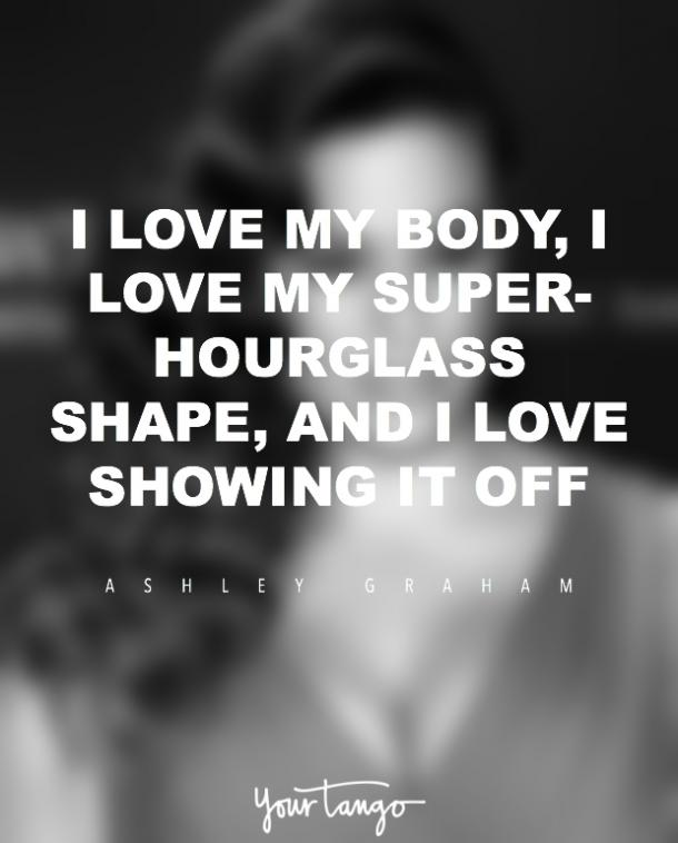 7 Inspiring Quotes About Body Confidence From Ashley Graham Yourtango
