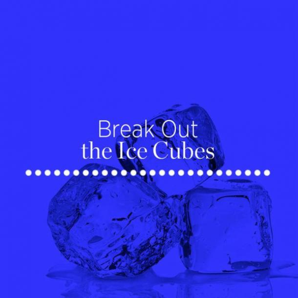 6. Break out the ice cubes