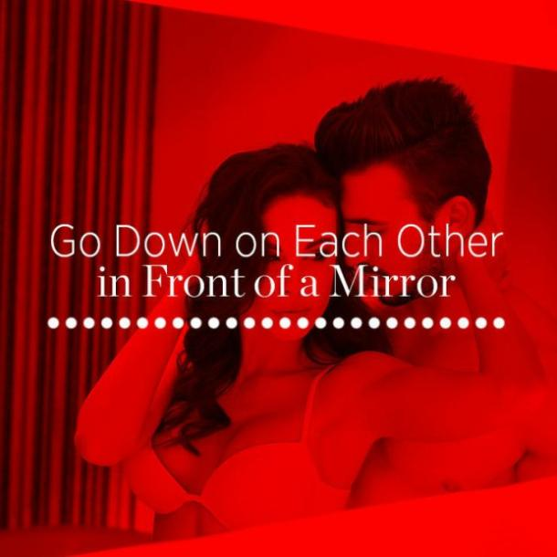 8. Go down on each other in front of a mirror