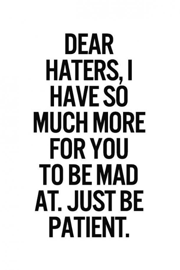 11 Quotes To Tell Your Haters How Much You Really Dont Care Yourtango
