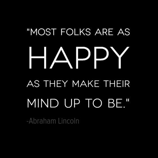 ابراهام لينكولن جعل اقتباسات سعادتك الخاصة