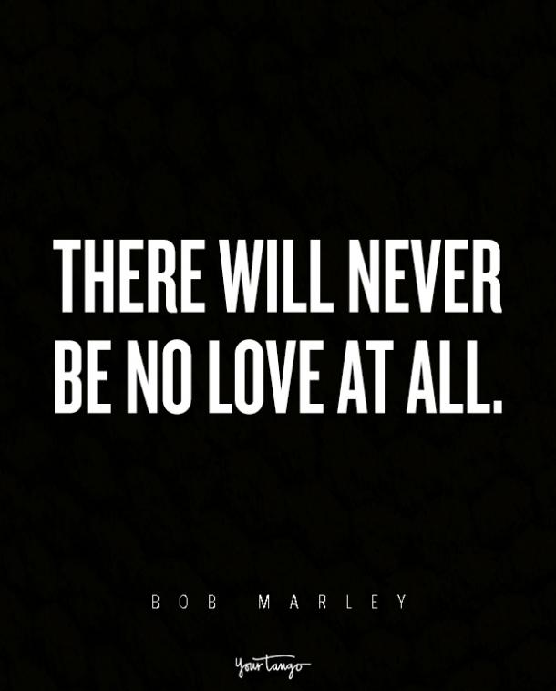 Rasta Love Quotes Amusing The 12 Best Bob Marley Quotes About Love And Heartbreak  Yourtango