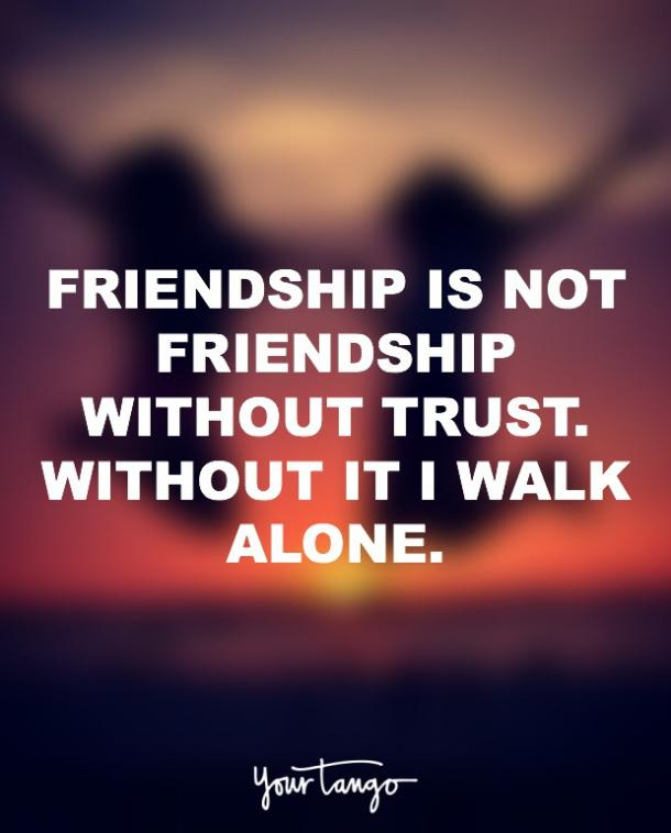60 Of The Best Friendship Quotes That Describe What Best Friends Interesting Trust In Friendship