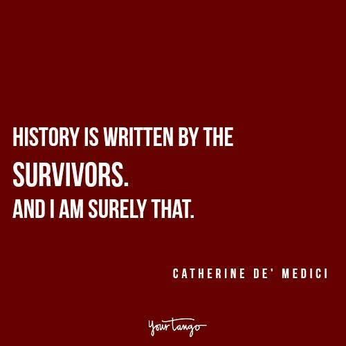 Catherine de Medici survivor don't give up Reign quotes