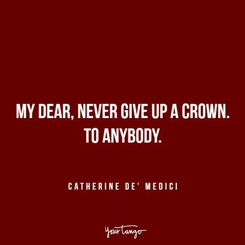 crown Catherine de Medici Reign quotes