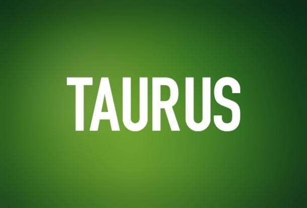 Taurus Zodiac Astrology I Love You