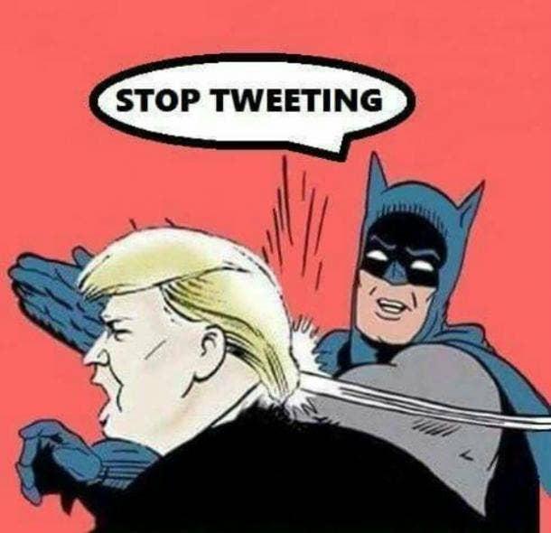 Best Donald Trump funny meme : Stop tweeting