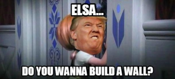 Best Donald Trump meme Frozen Build A Wall