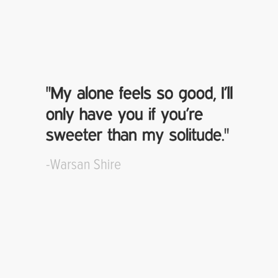 warsan shire quote about being single