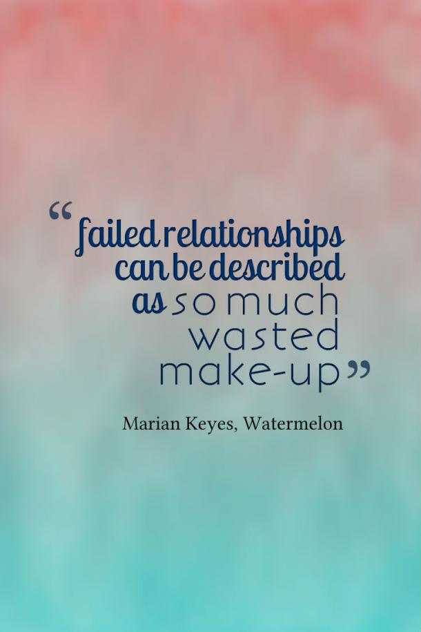 Failed relationships can be described as so much wasted make-up.