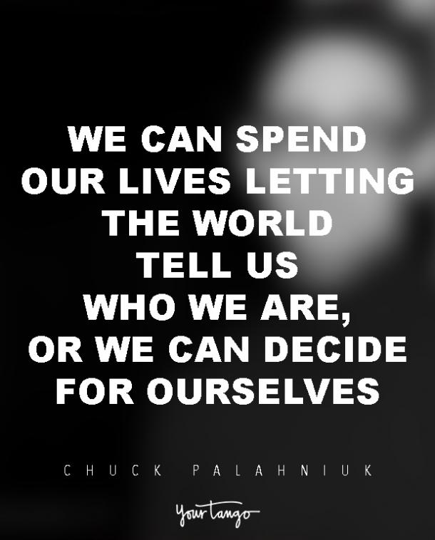 27 Chuck Palahniuk Quotes Teach Us To Let Go Of Fear Live Yourtango