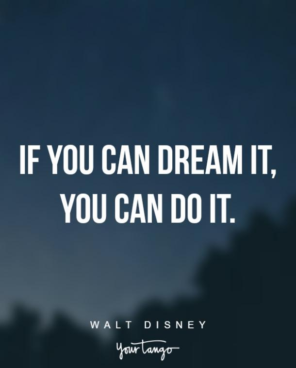 24 Inspirational Quotes To Remind You To Follow Your Dreams ...