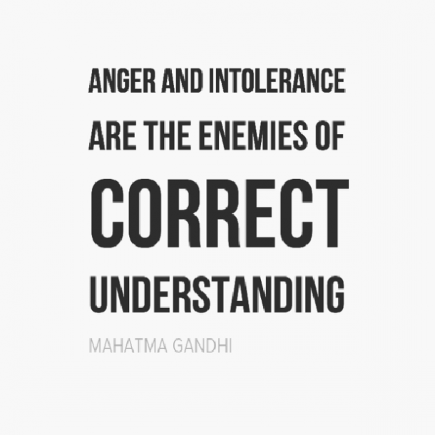 gandhi quote, anger and tolerance are the enemies