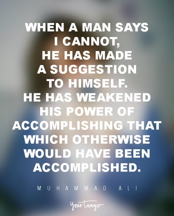 When a man says I cannot, he has made a suggestion to himself. He has weakened his power of accomplishing that which otherwise would have been accomplished.