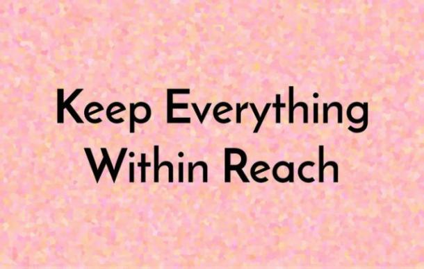 keep everything within reach