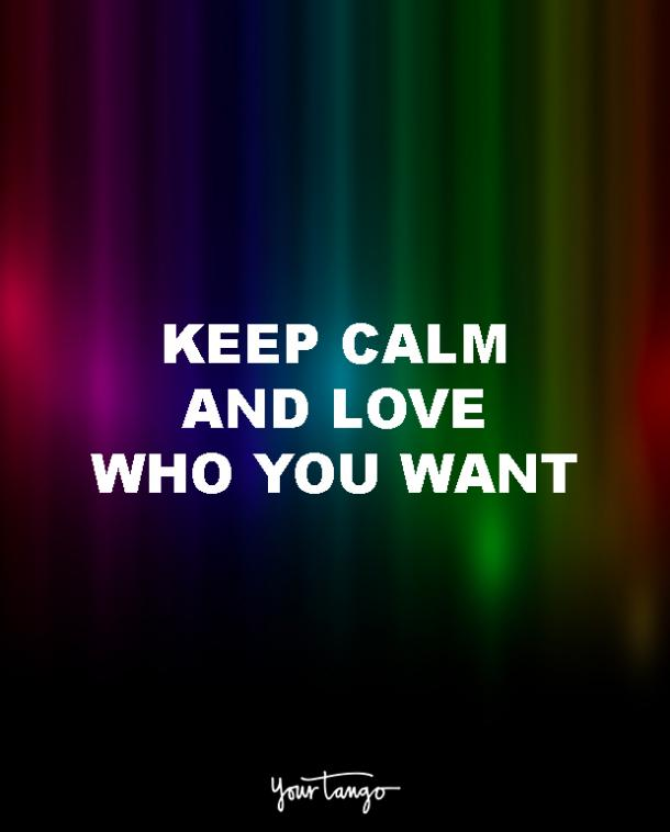 keep calm and love who you want lgbt quotes love