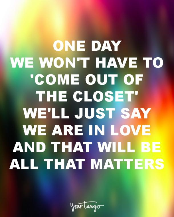 one day we wont lgbt quotes love