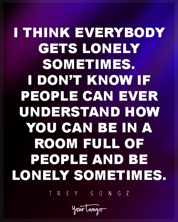 20 Quotes About Being Lonely For When Youre Feeling Depressed