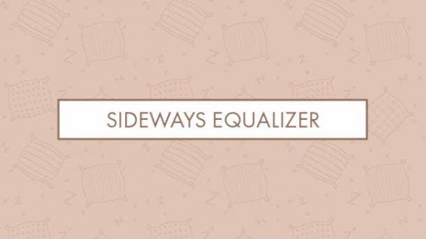 Sideways equalizer