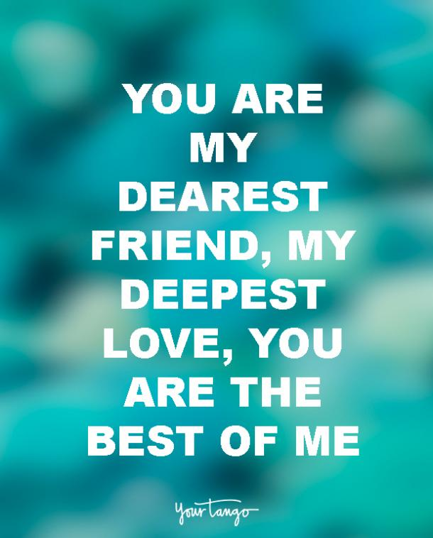 You are my best friend my lover my soulmate quotes