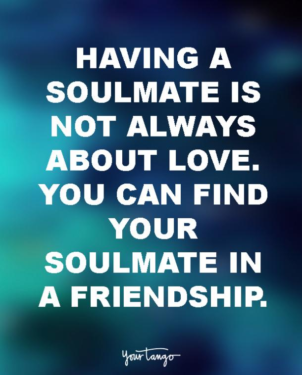 15 Soulmates Quotes To Share With Your Best Friend For Life ...