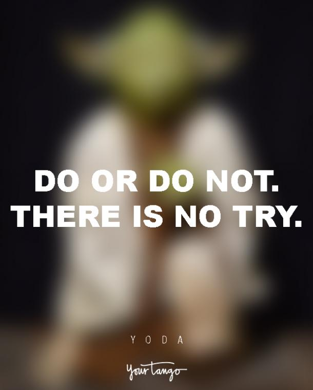 60 Yoda Quotes That Prove He's A MASTER Life Coach YourTango Classy Quotes Yoda