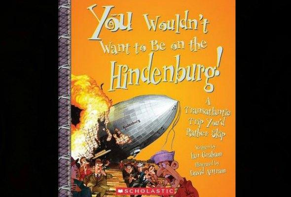 You Wouldn't Want to Be on the Hindenburg!: A Transatlantic Trip You'd Rather Skip book