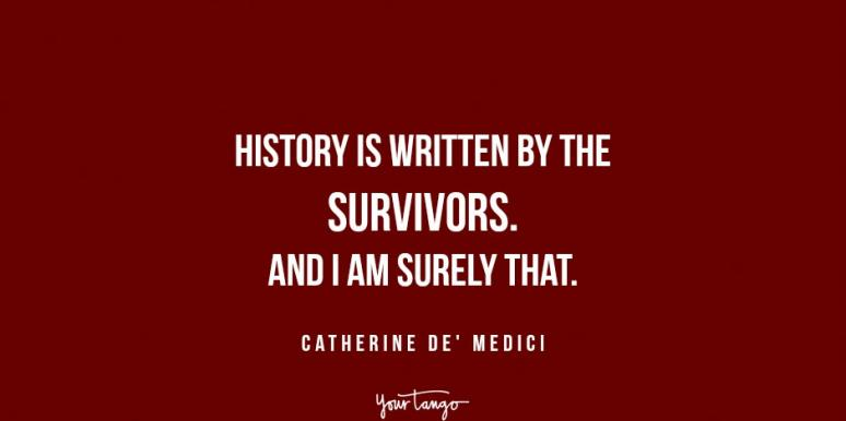 Image of: Independent Inspirational Strong Women Reign Quotes Yourtango 16 Inspirational Quotes From The Strong Women In Reign Every Woman