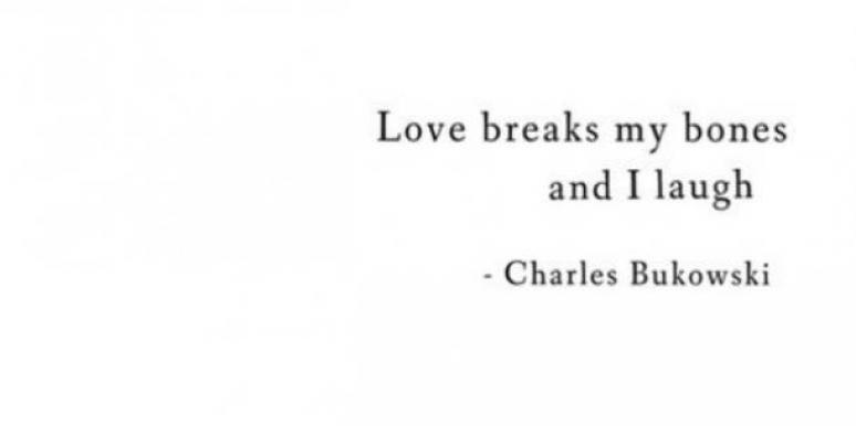 12 Beautiful Quotes From Bukowski's Love Poems And Stories