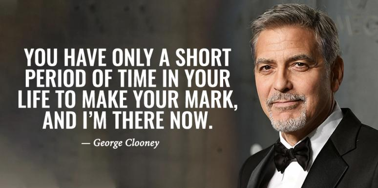 28 Wise George Clooney Quotes About What's Really Important & How To Work Hard To Be Successful CelebrityGeorgeClooneyQuotes