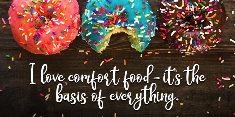 what is the best comfort food comfort food quotes to relate to