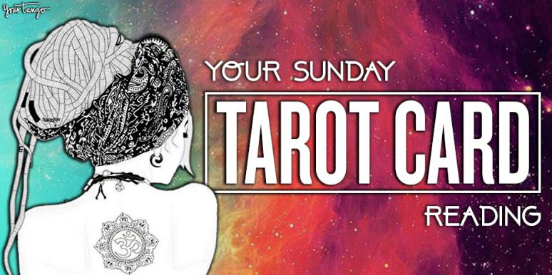 Your Zodiac Sign's Astrology Horoscope And Tarot Card Reading For Sunday
