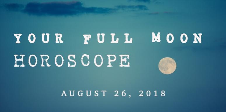 Full August 2018 Sturgeon Moon Monthly Horoscope Forecast