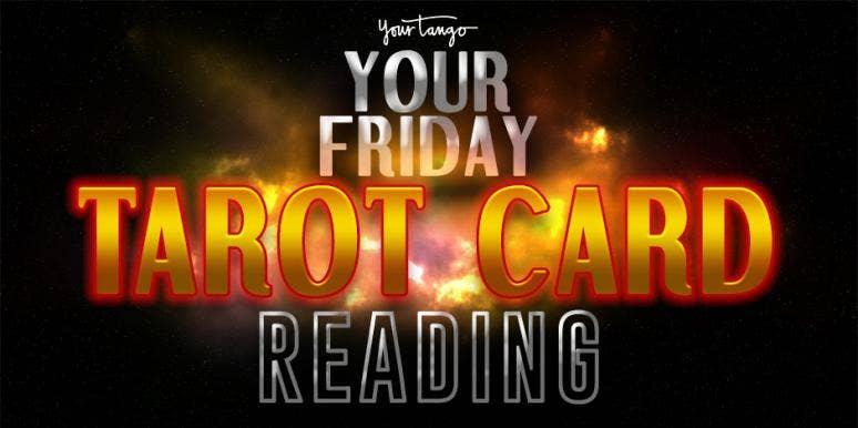 Daily Tarot Reading + Numerology Horoscope For Friday, August 9