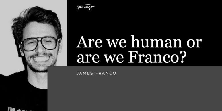 25 Best James Franco Quotes & Famous Lines From His Most Notable Movie Roles