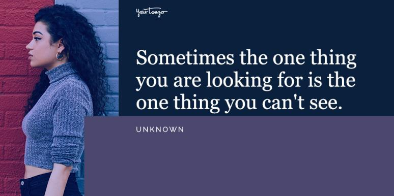 40 Looking For Love Quotes For Single People To Keep You Happy While You Re Waiting For Your Soulmate Yourtango