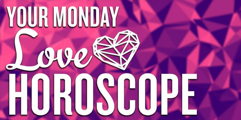 Your Daily LOVE Horoscope For Monday August 14th Is Here