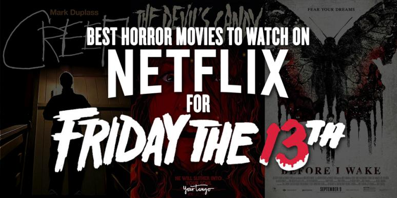 Best Horror Movies On Netflix For Friday The 13th Scary Movies