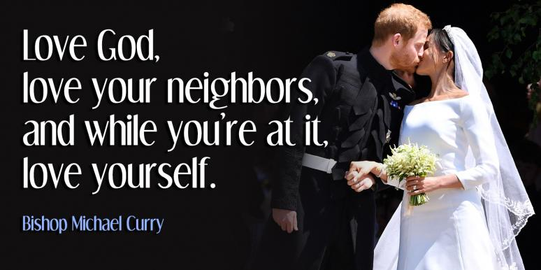 Michael Curry Royal Wedding.11 Best Quotes From Bishop Michael Curry S Sermon At The Royal