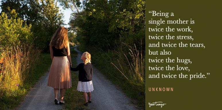 25 Powerful Quotes About Being A Single Mom Every Single ...