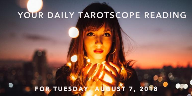Horoscope & Astrology Tarot Card + Numerology Reading For Tuesday, 8/7/2018, By Zodiac Sign