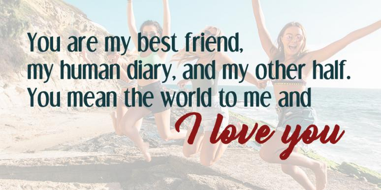 Love quotes for best friend birthday