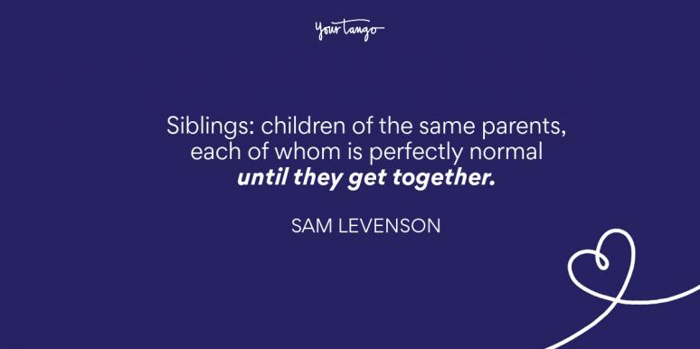40 Best Brother And Sister Quotes To Celebrate Your Siblings Yourtango