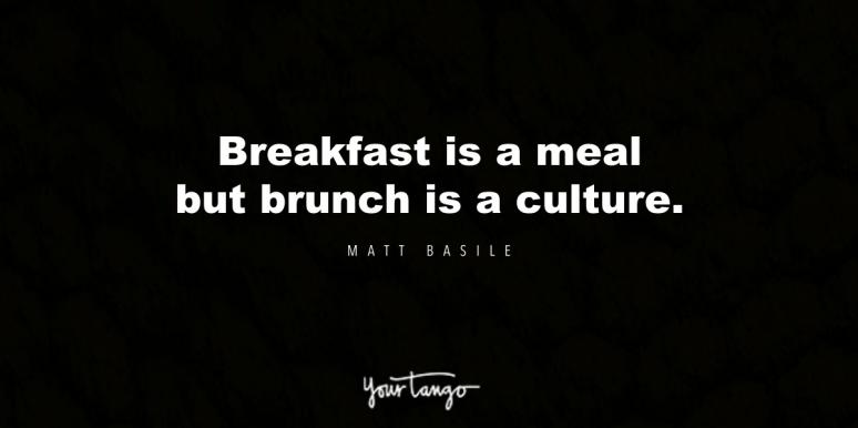25 Best Brunch Quotes That Pair Exceptionally Well With Bottomless Mimosas