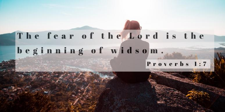 """Daily Bible Verse, Proverbs 1:7 """"The Fear Of The Lord Is The Beginning Of Wisdom"""""""