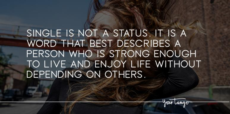 50 Empowering Quotes To Help You Embrace Being Single