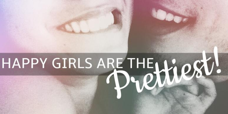 quotes about love & happiness: 'Happy girls are the prettiest.'